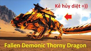100 NGÀY SINH TỒN TRONG ARK #31 - MÌNH ĐÃ CÓ FALLEN DEMONIC THORNY DRAGON, KẺ HỦY DIỆT THẾ GIỚI =))