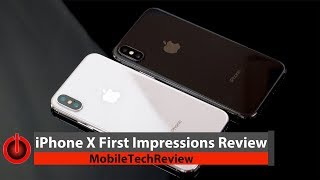 iPhone X First Impressions Review