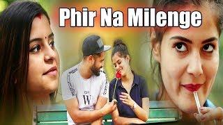 Phir Na Milenge || Unexpected Twist || Hola Boys || Aazam khan