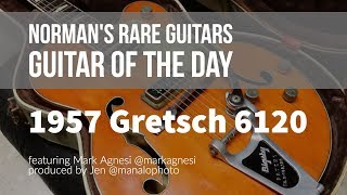 Norman's Rare Guitars - Guitar of the Day: 1957 Gretsch 6120
