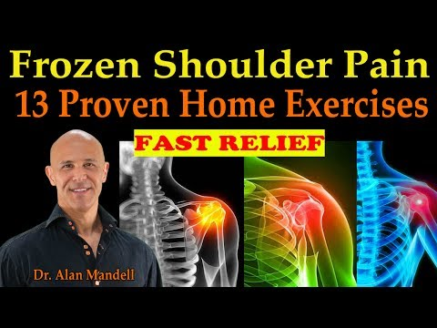 Frozen Shoulder Pain - 13 of the Best Healing Home Stretch Exercises (Dr. Alan Mandell, D.C)