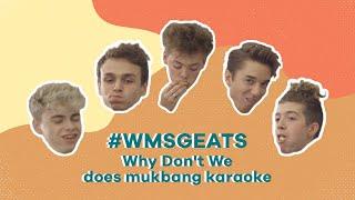 #WMSGEATS: Why Don't We does mukbang karaoke