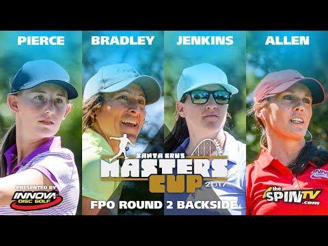 FPO Round 2 Backside 2017 Masters Cup Presented by Innova (Pierce, Bradley, Jenkins, Allen)
