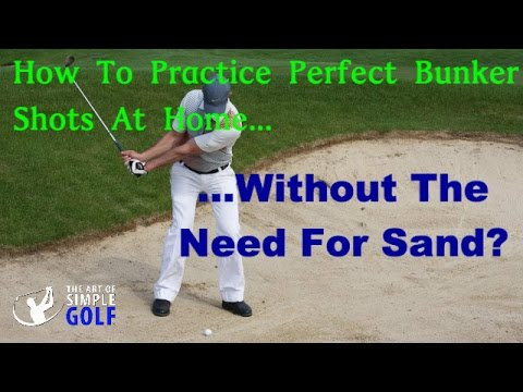 Golf: How To Practice Perfect Bunker Shots Without Needing A Sand Trap