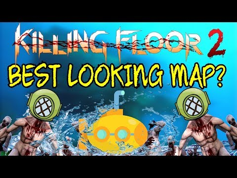 Killing Floor 2   BEST LOOKING CUSTOM MAP? - This Needs To Be Official! (Subduction)