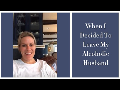 When I decided to leave my alcoholic husband