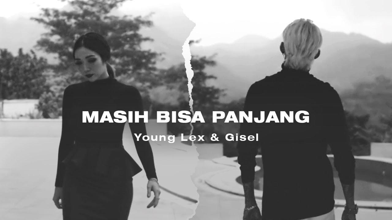 Young Lex & Gisel - Masih Bisa Panjang | Official Music Video