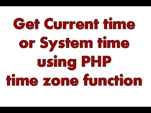 How to get current time or system time or server time using php - simple codes