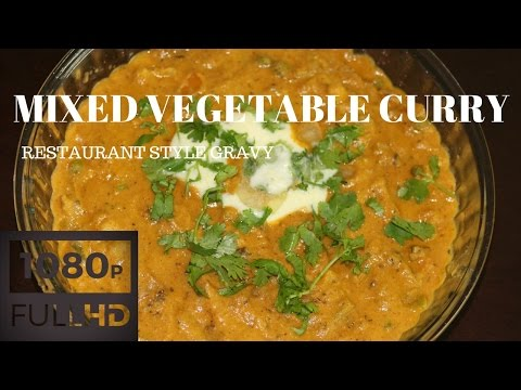 Mixed Vegetable Curry - Restaurant Style Gravy, Side dish for roti, pulao