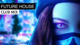 Best Future House Mix - EDM Club Music 2021