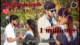 Chahunga Main Tujhe Hardam || Cover Song || Ft. Sanjay Pal & Muskaan || Lightco Creation's ||