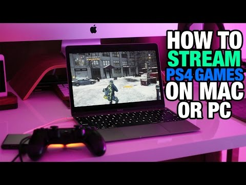 How To Stream PS4 Games on your Mac or PC!