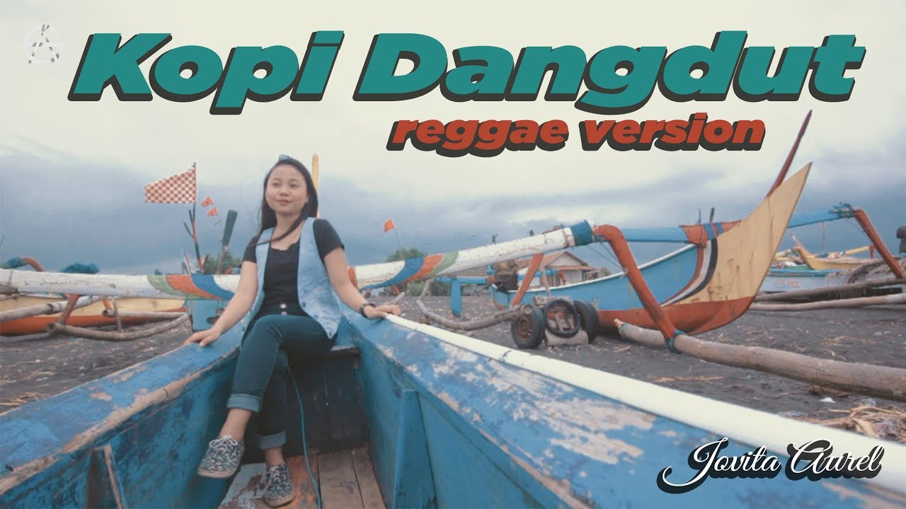 KOPI DANGDUT - reggae version by Jovita aurel