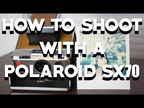 HOW TO SHOOT WITH A POLAROID SX-70