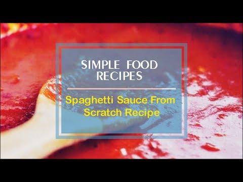 Spaghetti Sauce From Scratch Recipe