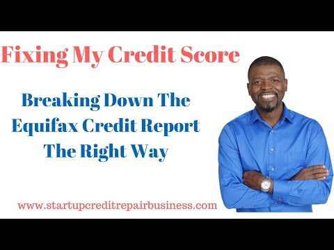 Fixing My Credit Score: How to Read The Equifax Credit Report The Right Way: 1-888-959-1462