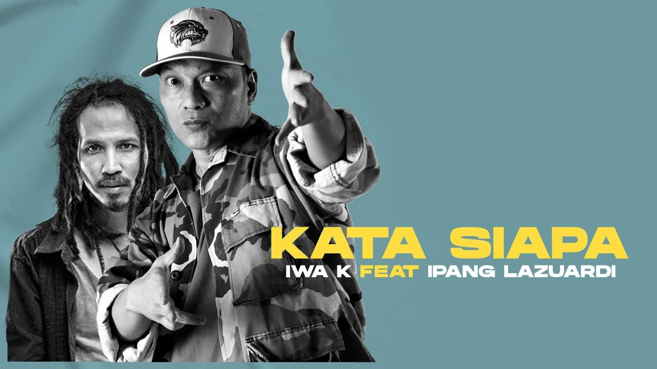 Download Iwa K - Kata Siapa (feat. Ipang Lazuardi) MP3 Gratis