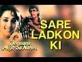 Download Saare Ladko Ki - Deewana Mujh Sa Nahin | Madhuri Dixit | Kavita Krishnamurthy | Anand - Milind In Mp4 3Gp Full HD Video