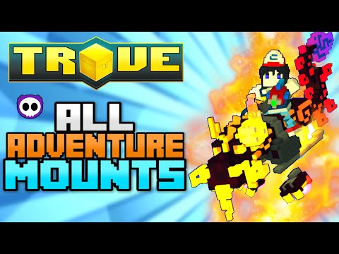 ALL ADVENTURE BOX MOUNTS IN TROVE (Check Description for How to Get)