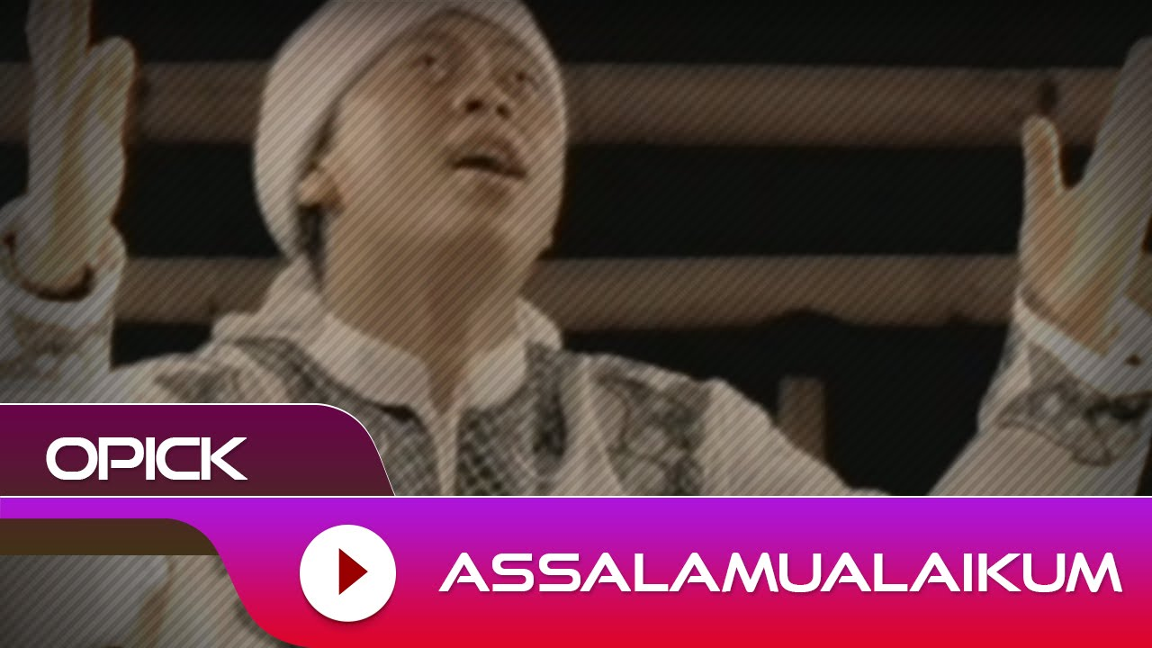 Opick - Assalamualaikum | Official Video