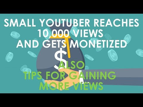 Small Youtuber Gets to 10,000 views / Monetized Videos / How to get more views / Youtube Partner