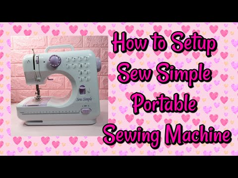 How to Set up the Sew Simple Sewing Machine