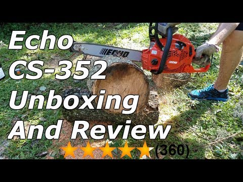 Echo CS-352 Chainsaw Unboxing And Review