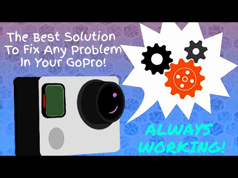 The Best Solution To Fix Any Problem In Your GoPro!