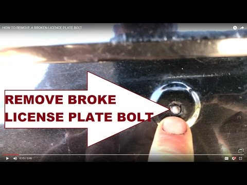 REMOVE A BROKEN LICENCE PLATE BOLT MOST ANY CAR