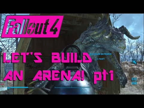 Fallout 4: Let's Build an Arena!  Episode 1 (Wasteland Workshop)