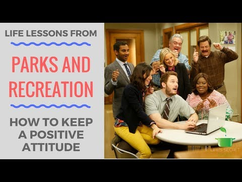 Life Lessons From Parks & Rec | How To Keep A Positive Attitude