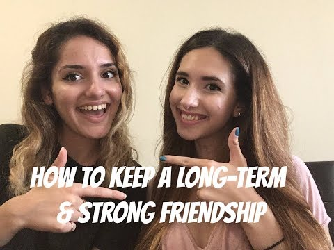 HOW TO KEEP A LONG-TERM & STRONG FRIENDSHIP