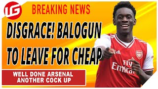 DISGRACE!! WE'VE ALLOWED BALOGUN TO LEAVE FOR PEANUTS   DAILY TRANSFER UPDATE