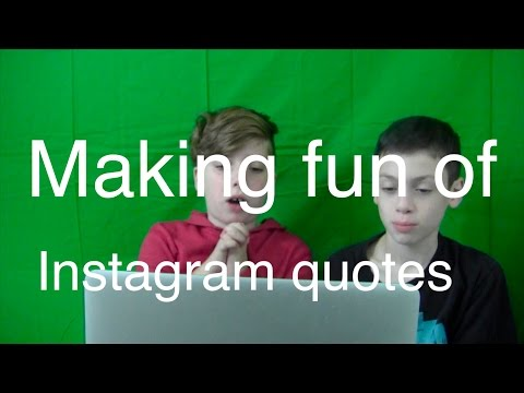Making Fun Of Instagram Quotes.