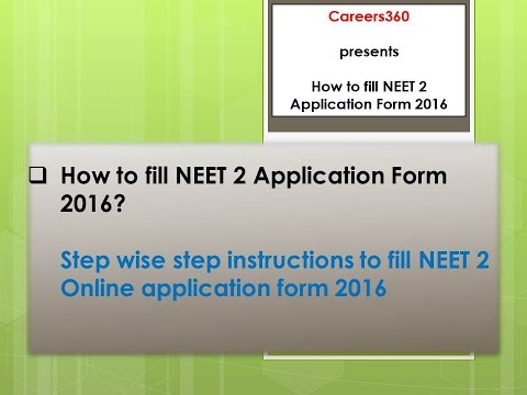 How to Fill NEET 2 Application Form 2016