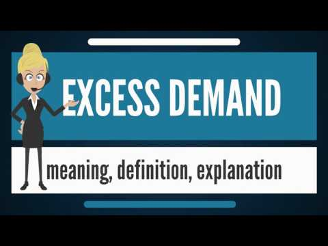 What is EXCESS DEMAND? What does EXCESS DEMAND mean? EXCESS DEMAND meaning & explanation