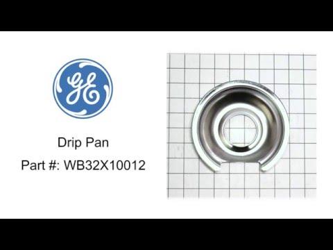 General Electric Drip Pan Part #: WB32X10012