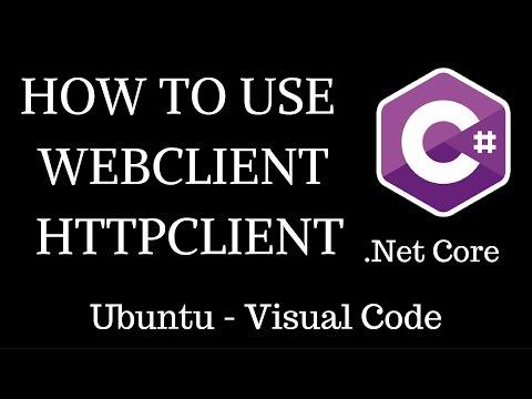 C# - Dotnet Core - How To Use - { WebClient / HttpClient } .netcore