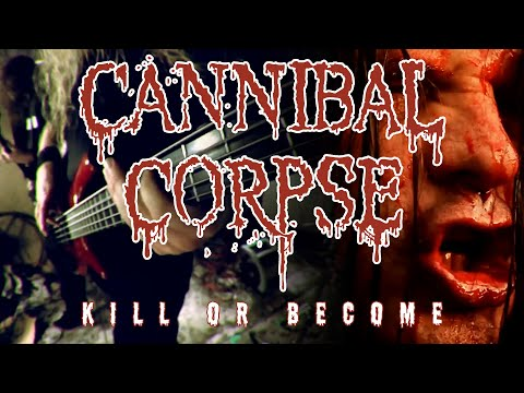 Cannibal Corpse 'Kill or Become'