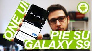 Abbiamo provato PIE (ONE UI) su GALAXY S9! 🤯