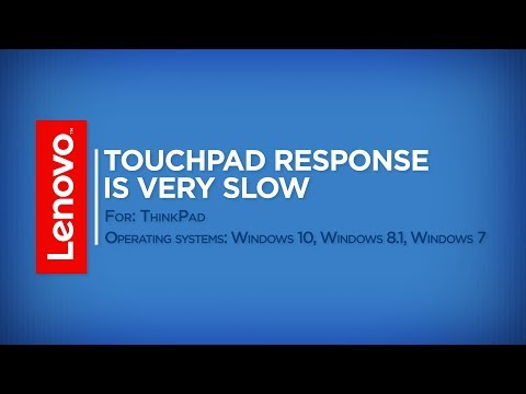 How To - Touchpad Response is Very Slow in Windows 10, 8, 7 (ThinkPad)