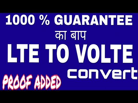 Lte to volte,How to convert LTE to volte, how to make LTE to