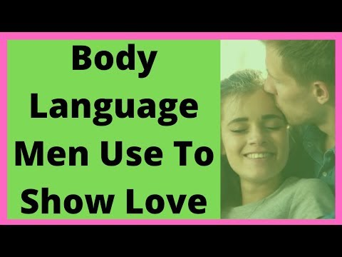 Body Language Men Use To Show Love