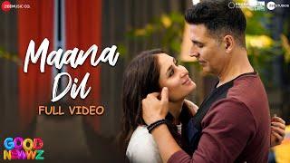 Maana Dil - Full Video   Good Newwz   Akshay, Kareena, Diljit, Kiara   B Praak   Tanishk Bagchi
