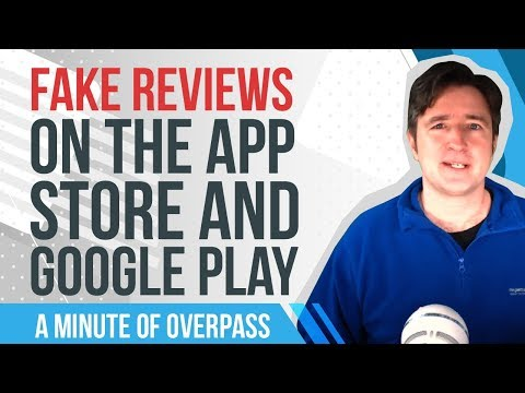 Fake Reviews on the App Store and Google Play - A Minute of Overpass