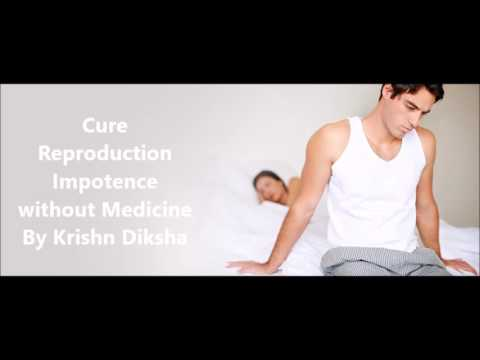 Cure Reproduction Impotence without Medicine By Krishn Diksha