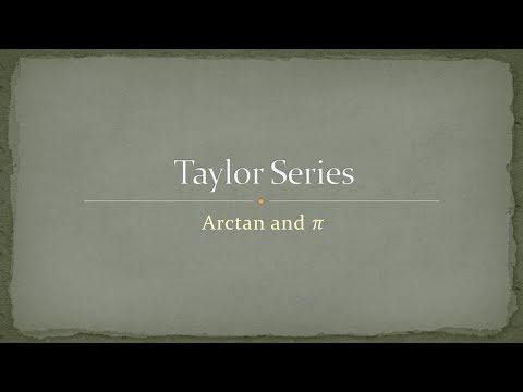 Taylor Series - 4 - Arctan and Pi