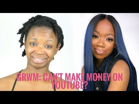 CHATTY GRWM : DROPPING YOUTUBE TEA! CAN'T MAKE MONEY ON YOUTUBE?
