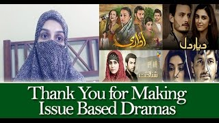 Thank You for Making Issue Based Dramas