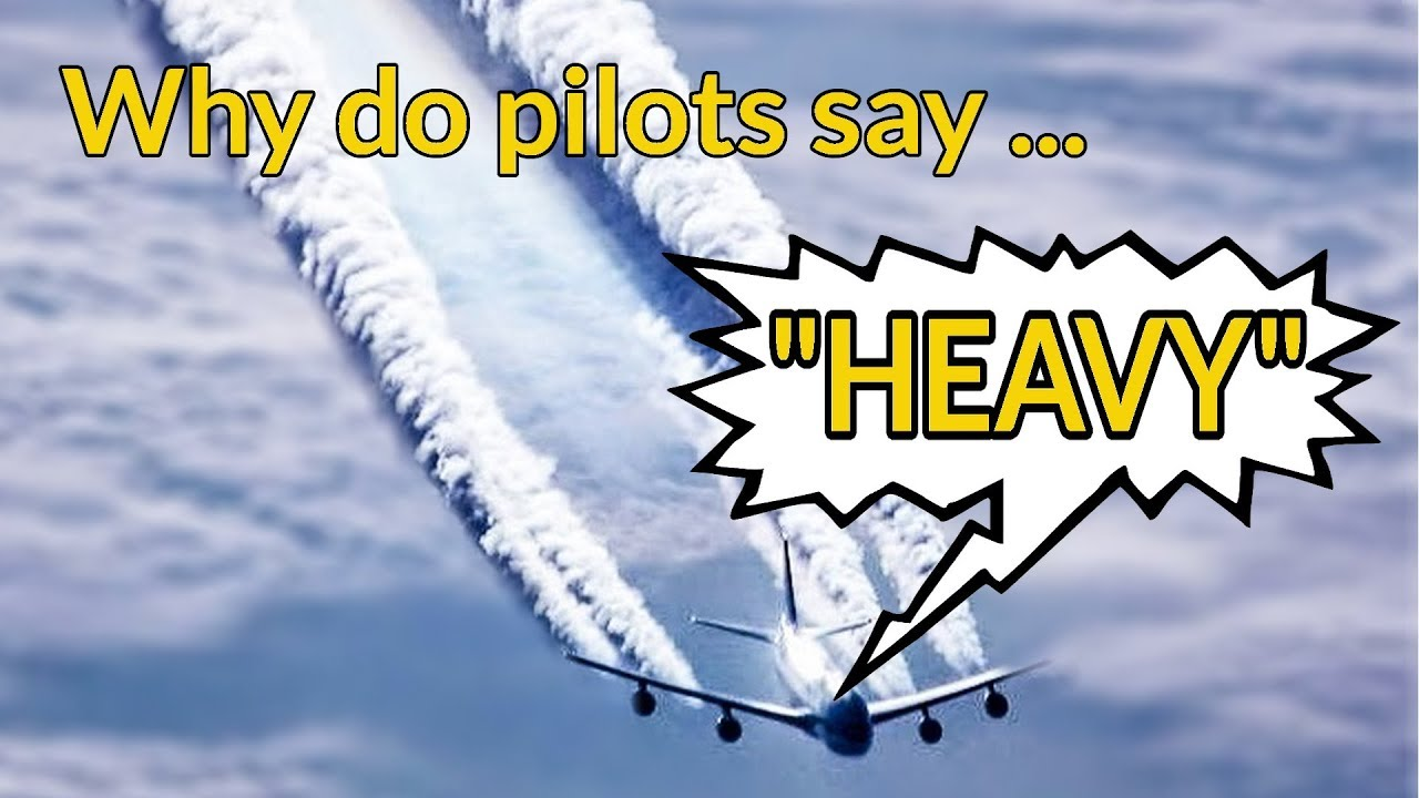 WHY do pilots say HEAVY? Wake Turbulence EXPLAINED BY CAPTAIN JOE